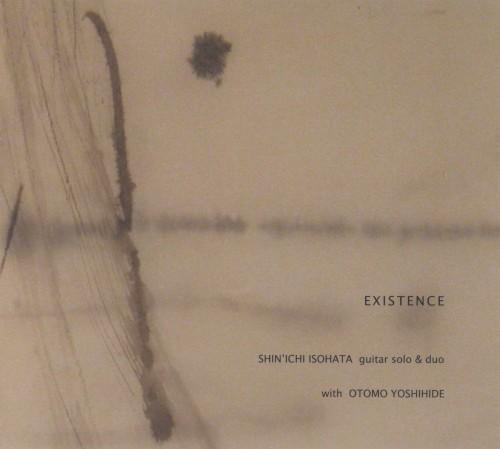 EXISTENCE /SHIN'ICHI ISOHATA guitar solo & duo with OTOMO YOSHIHIDE