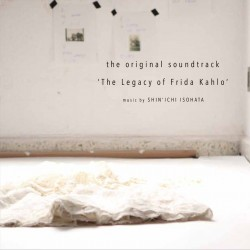 「フリーダ・カーロの遺品 -石内都、織るように」<br />オリジナルサウンドトラックSHIN'ICHI  ISOHATA 'The Legacy of Frida Kahlo'